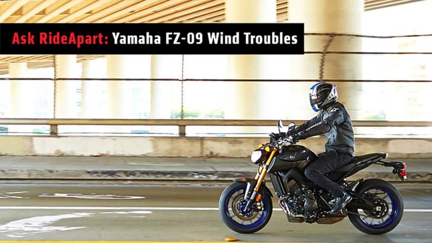 Ask RideApart: Yamaha FZ-09 Wind Troubles
