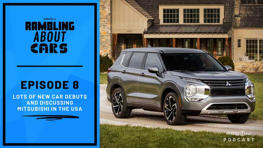 Big Debuts And Mitsubishi In The USA: Rambling About Cars #8
