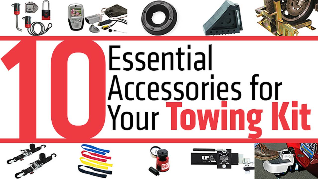 Ten Essential Accessories for Your Towing Kit