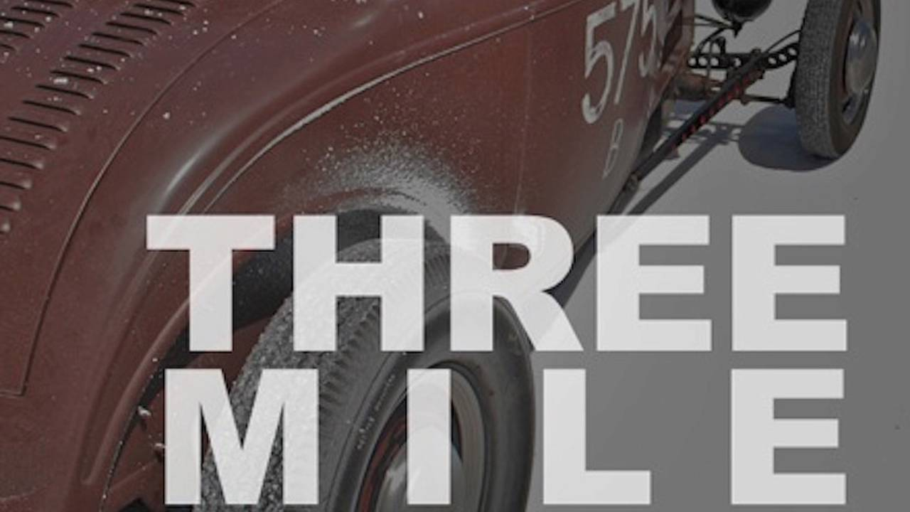 Check Out Hot Rod Film Maker's New Documentary: THREE MILE