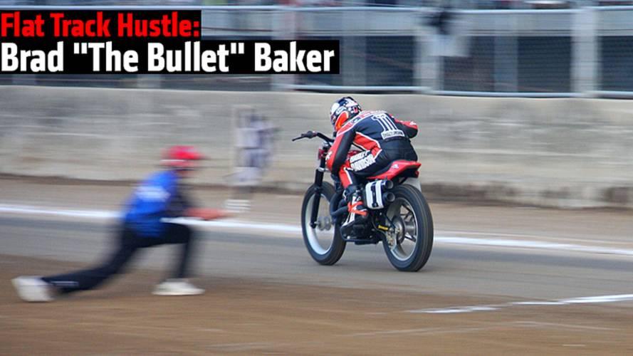 """Flat Track Hustle: Brad """"The Bullet"""" Baker"""