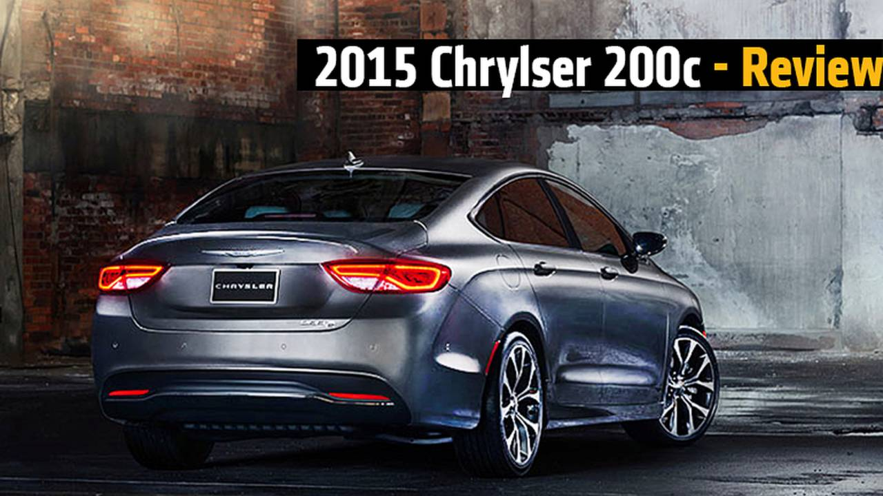 2015 Chrysler 200c - Review