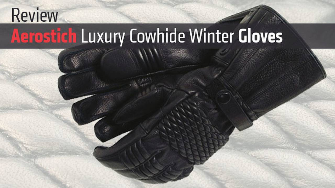 Aerostich Luxury Cowhide Winter Gloves Review