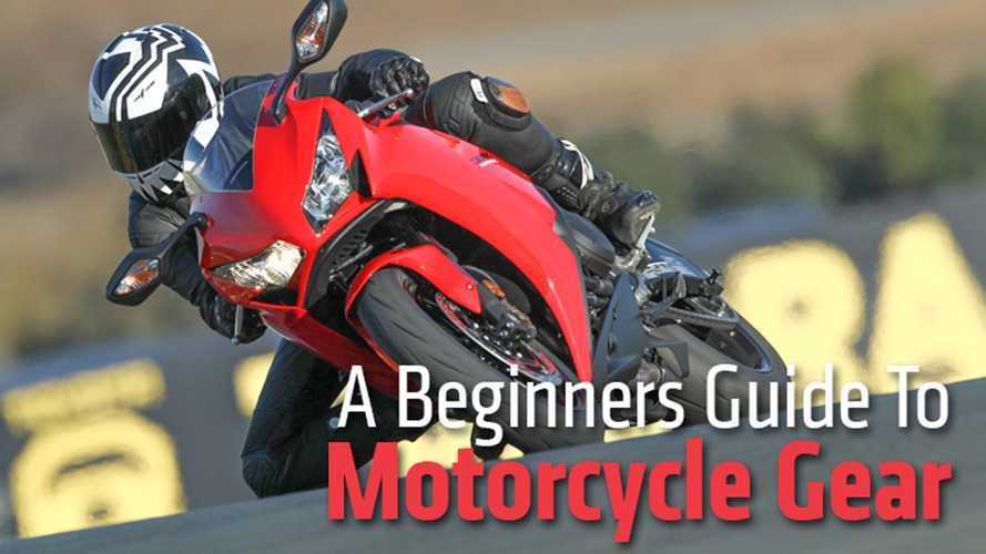 A Beginner's Guide To Motorcycle Gear
