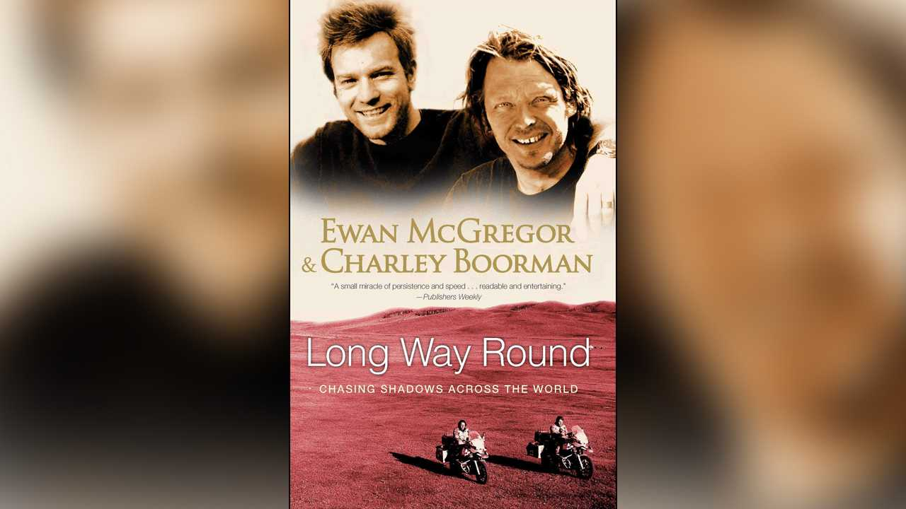 Long Way Round: Chasing Shadows Across the World by Ewan McGregor and Charley Boorman