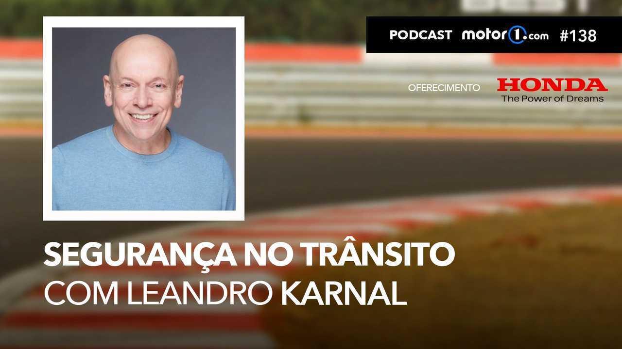 Podcast do Motor1.com com Leandro Karnal - Segurança no Trânsito