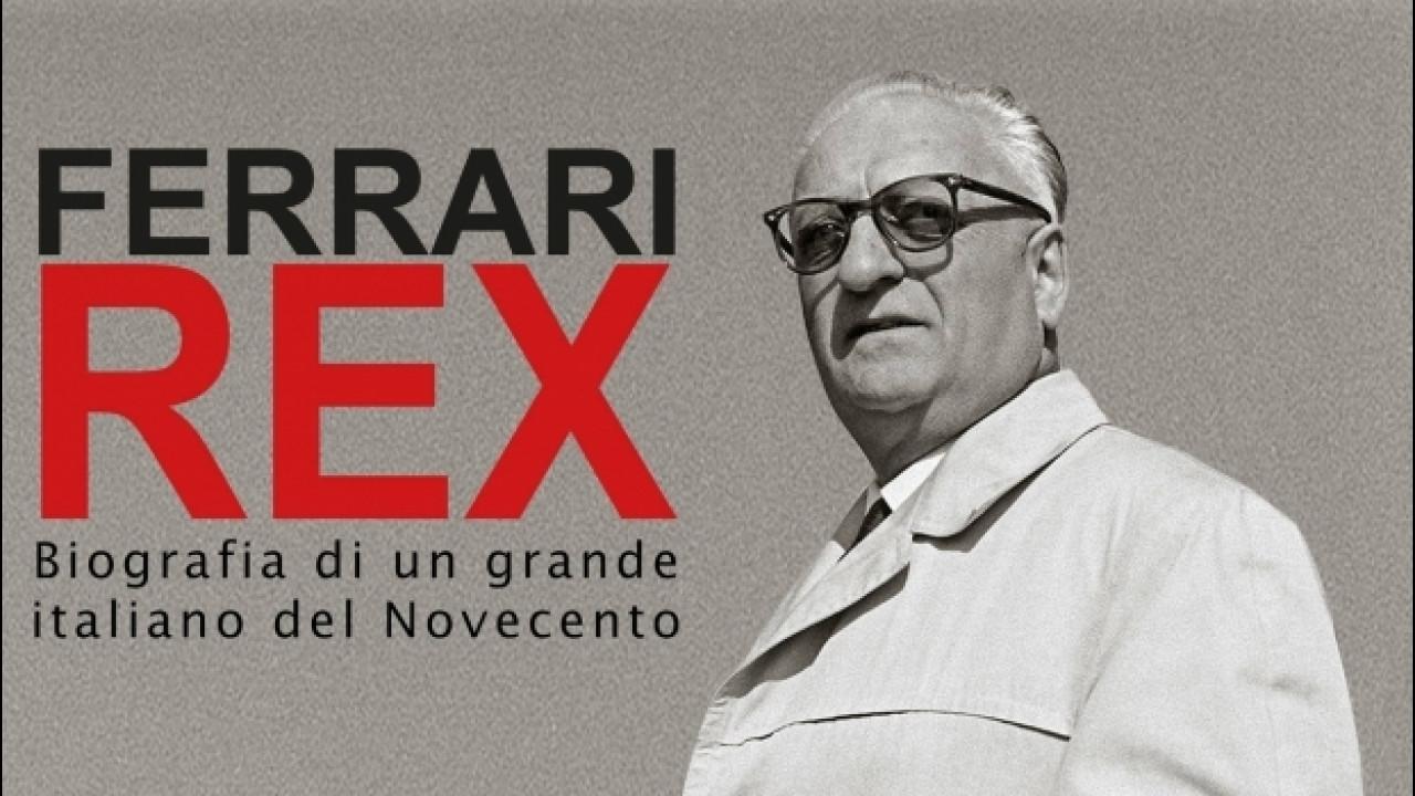 [Copertina] - Ferrari Rex, la biografia più completa sull'uomo Enzo Ferrari