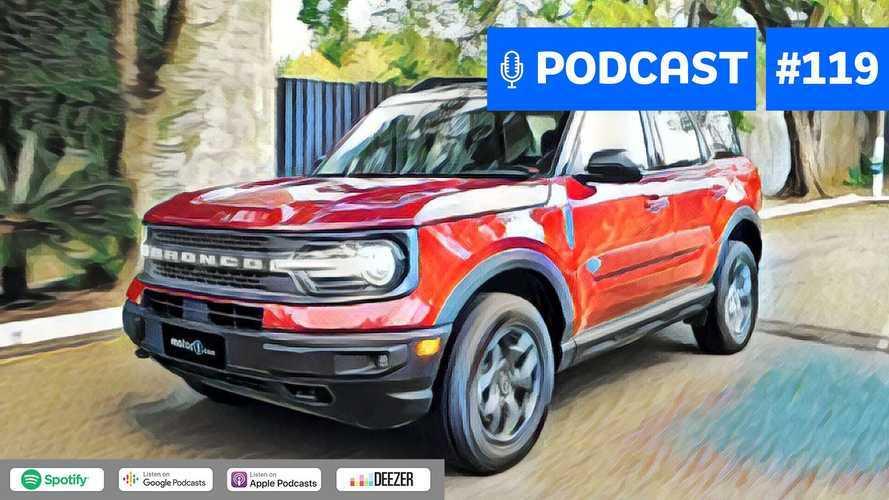 Motor1.com Podcast #119: O Bronco Sport marca nova fase da Ford?
