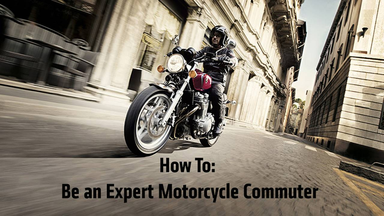 How To: Be an Expert at Commuting on a Motorcycle