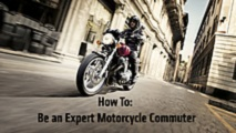 how to be an expert at commuting on a motorcycle