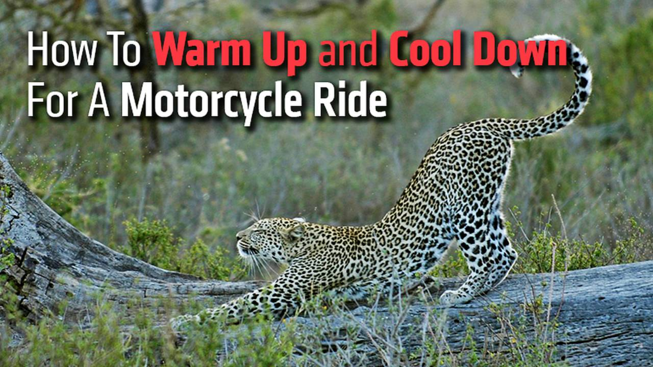 How To Warm Up and Cool Down For A Motorcycle Ride