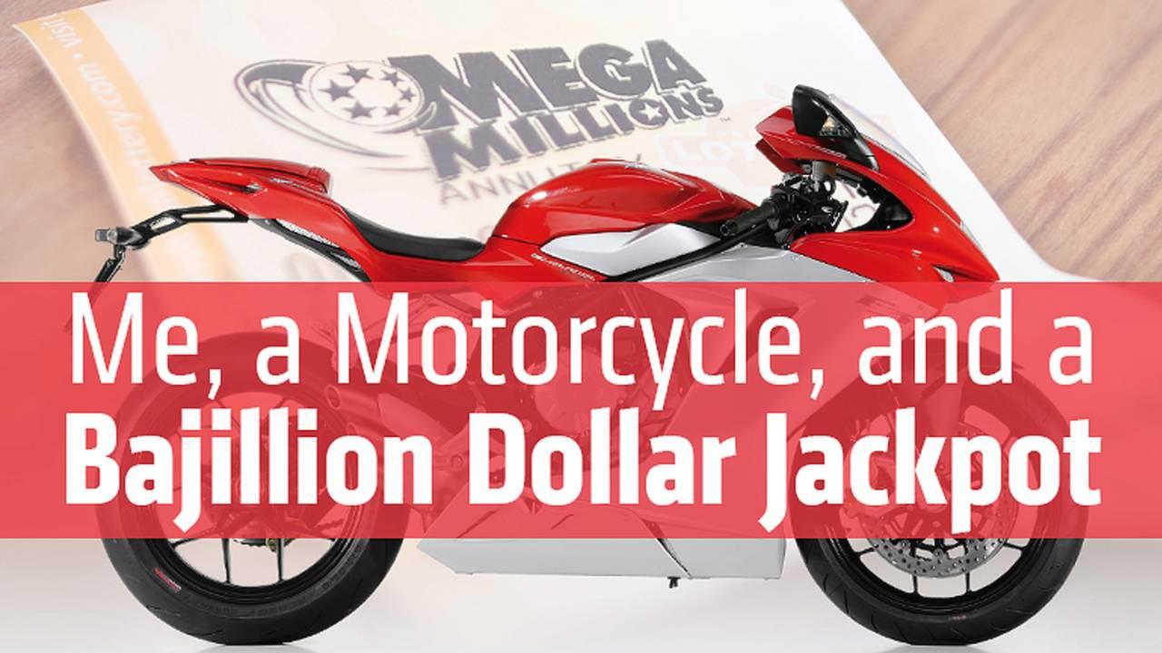 Me, A Motorcycle, And A Bajillion Dollar Jackpot
