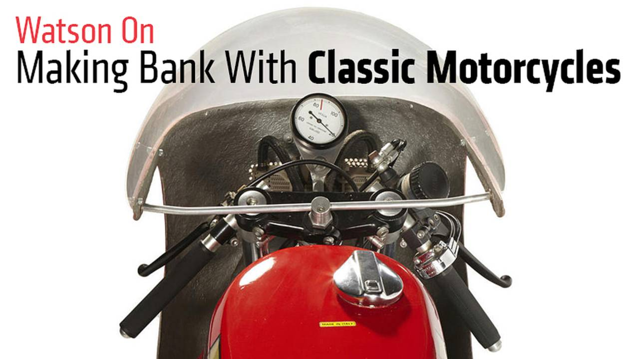 Watson On: Making Bank With Classic Motorcycles
