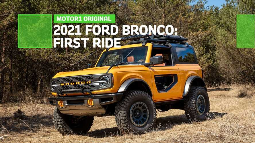 2021 Ford Bronco Badlands First Ride Review: Hells Yeah
