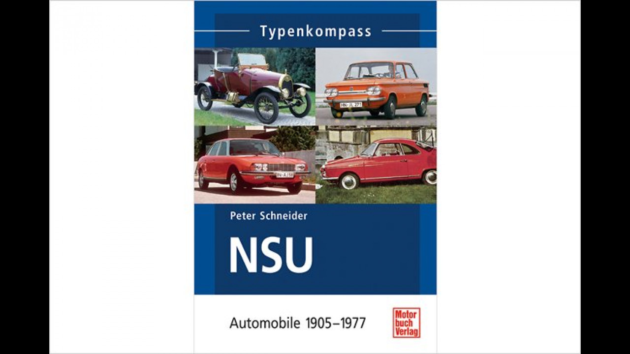Peter Schneider: Typenkompass NSU-Automobile