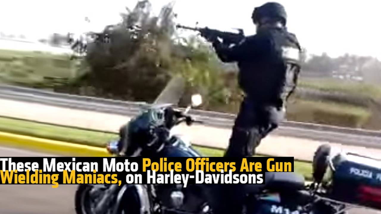 These Mexican Moto Police Officers Are Gun Wielding Maniacs, on Harley-Davidsons