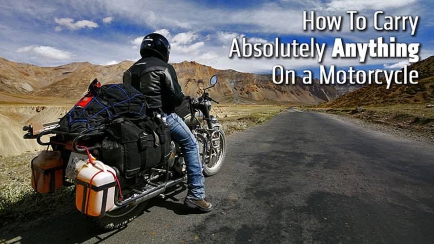 How To Carry Absolutely Anything On a Motorcycle