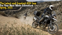 the latest and greatest adv gear for your next moto adventure