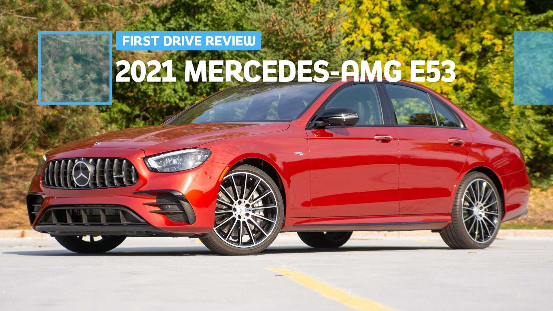 2021 Mercedes-AMG E53 First Drive Review: An Argument For The Middle Child