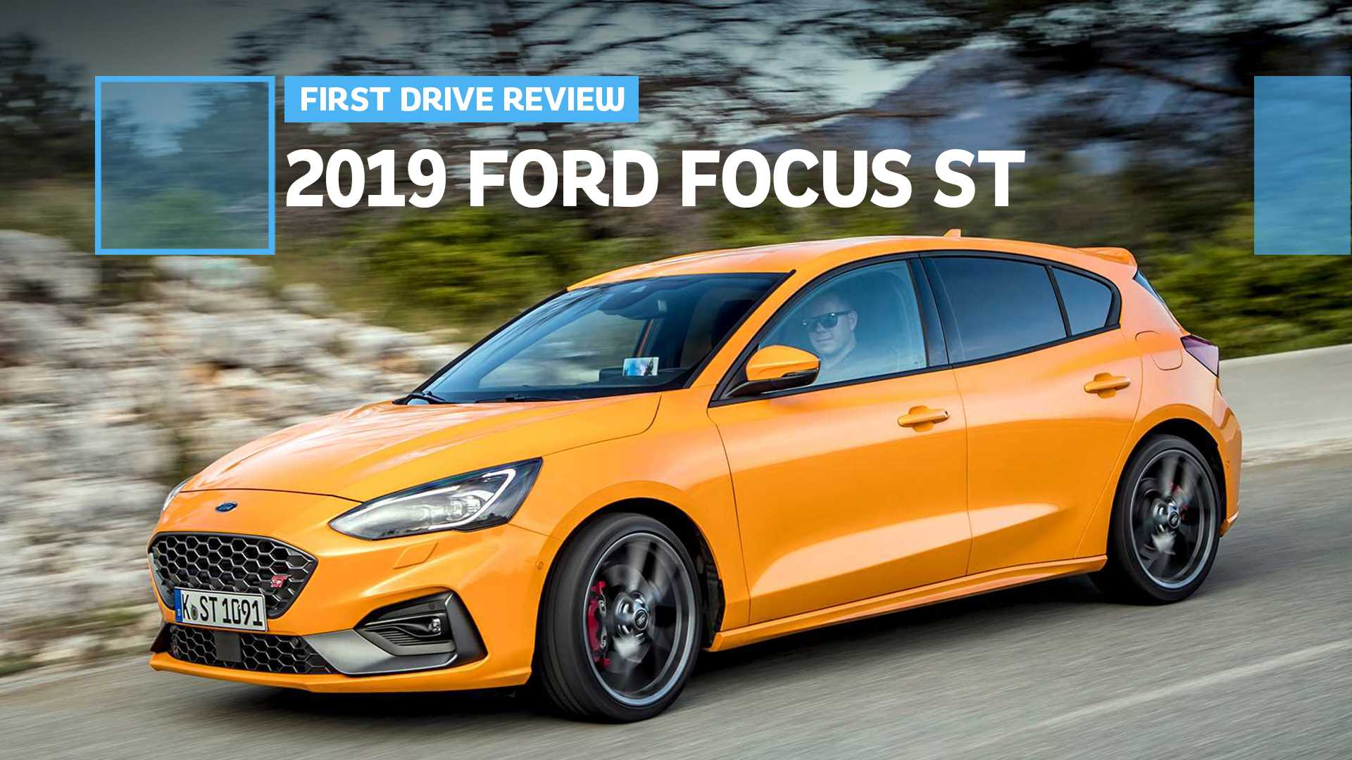 Ford Focus St >> 2019 Ford Focus St First Drive Another Energetic St