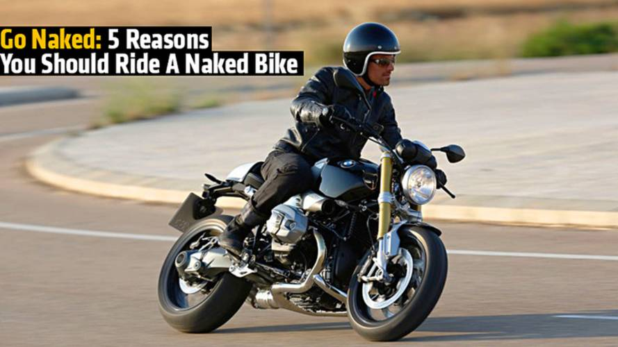 5 Reasons You Should Ride A Naked Bike