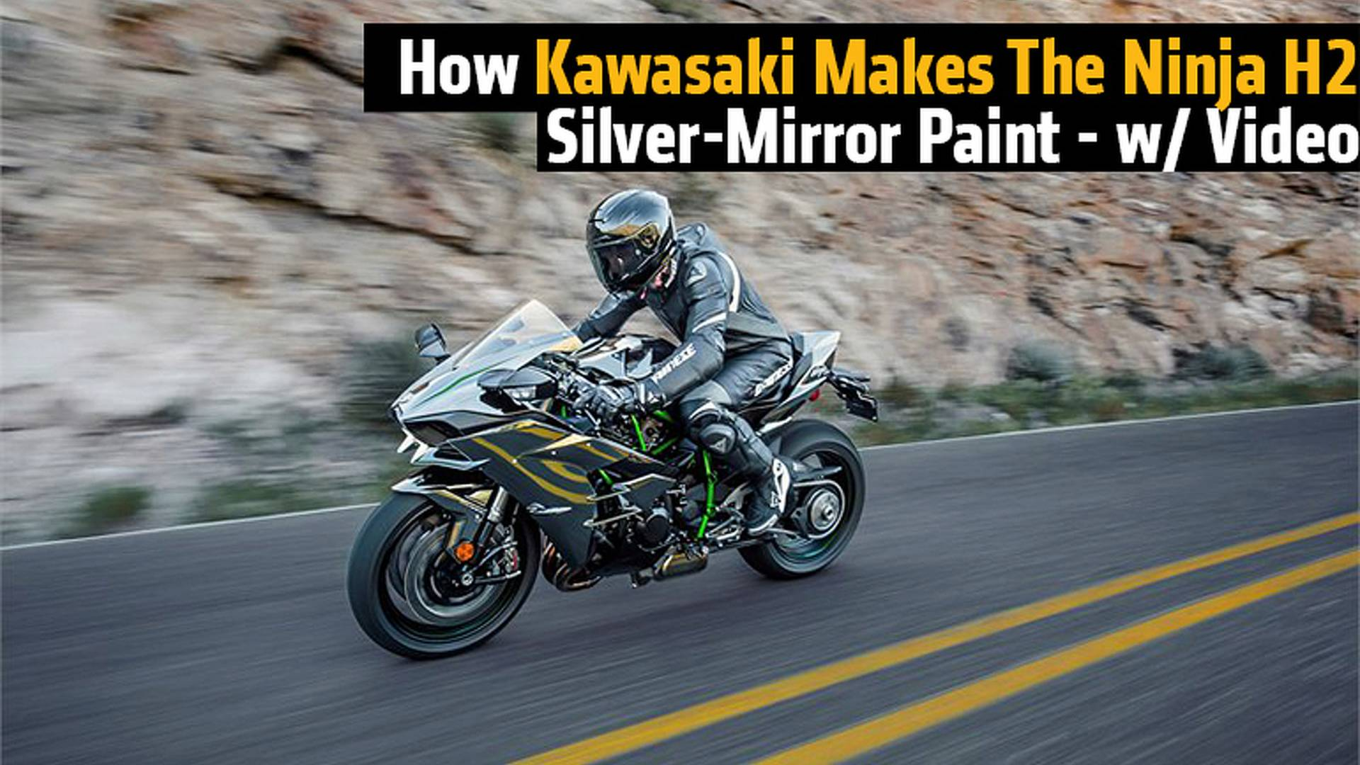 How Kawasaki Makes The Ninja H2 Silver Mirror Paint W Video