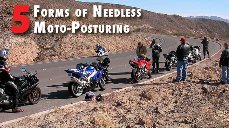 5 Forms of Needless Moto-Posturing