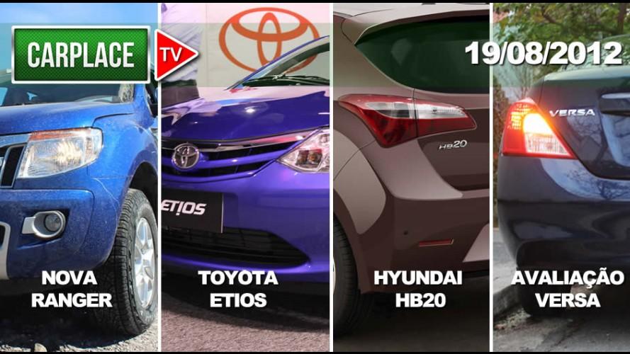 CARPLACE TV #4: Nova Ranger, Toyota Etios, Hyundai HB20 e Avaliação do Nissan Versa