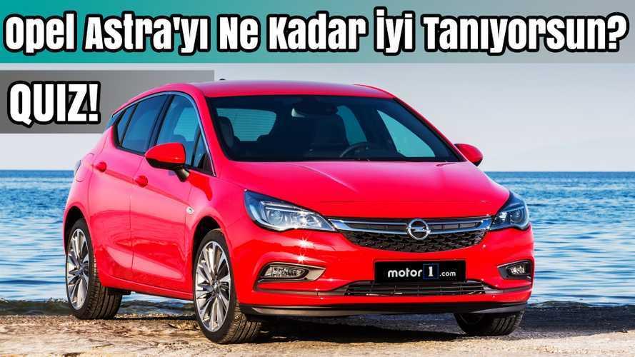Quiz: Opel Astra'yı ne kadar iyi tanıyorsun? | Bilgin Olsun