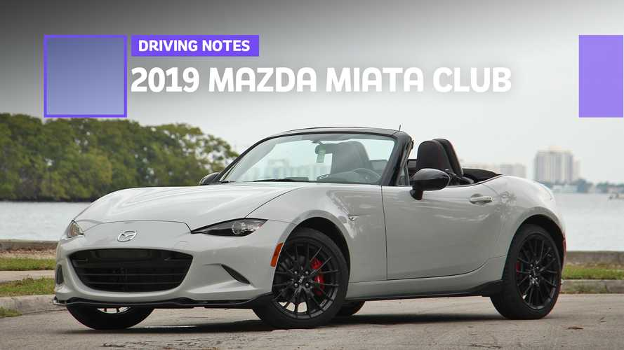 2019 Mazda MX-5 Miata Club Driving Notes: Still Great, Obviously