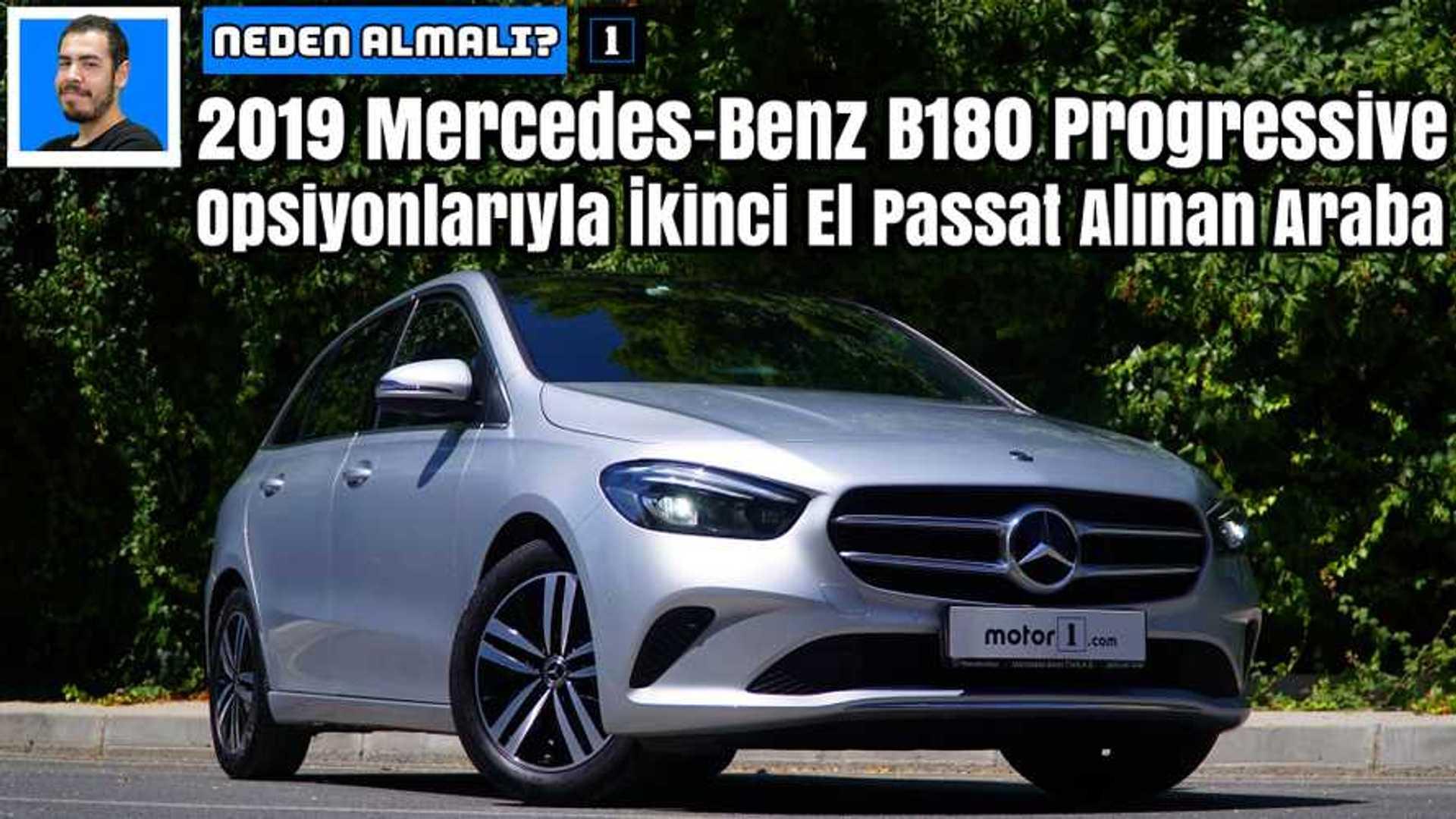 2019 Mercedes-Benz B180 Progressive   Neden Almalı ?