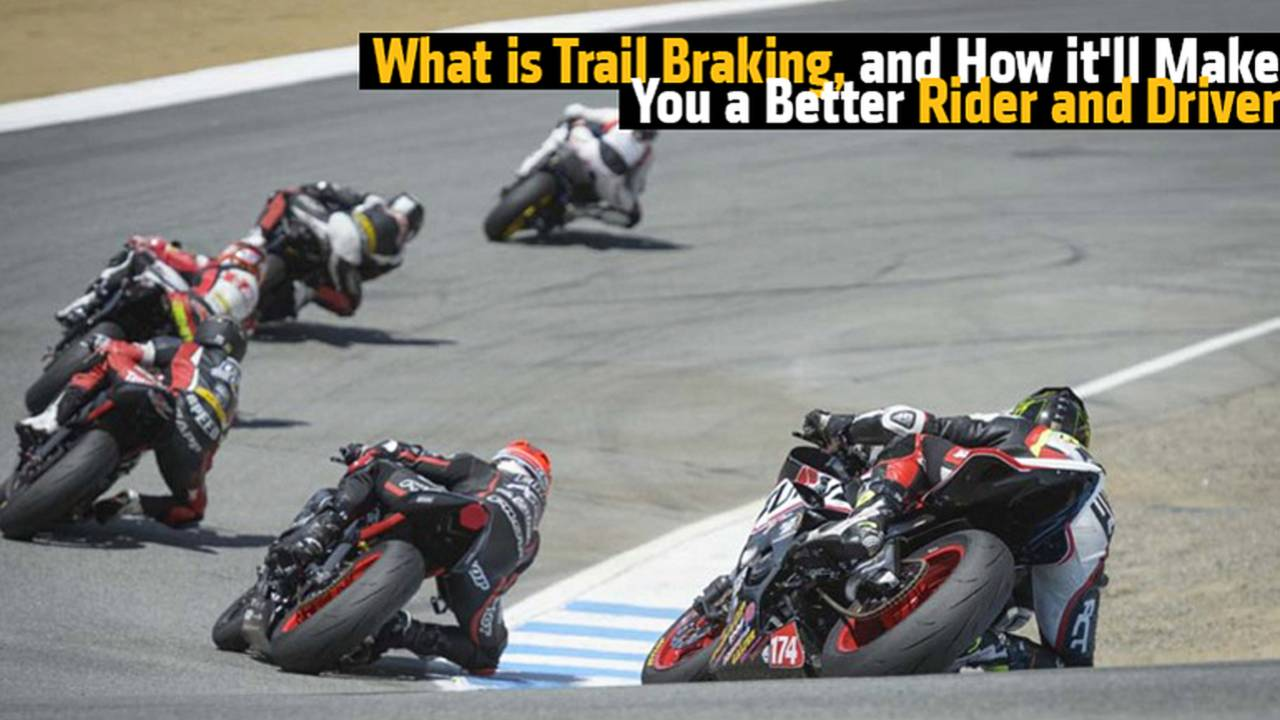 What is Trail Braking, and How it'll Make You a Better Rider and Driver