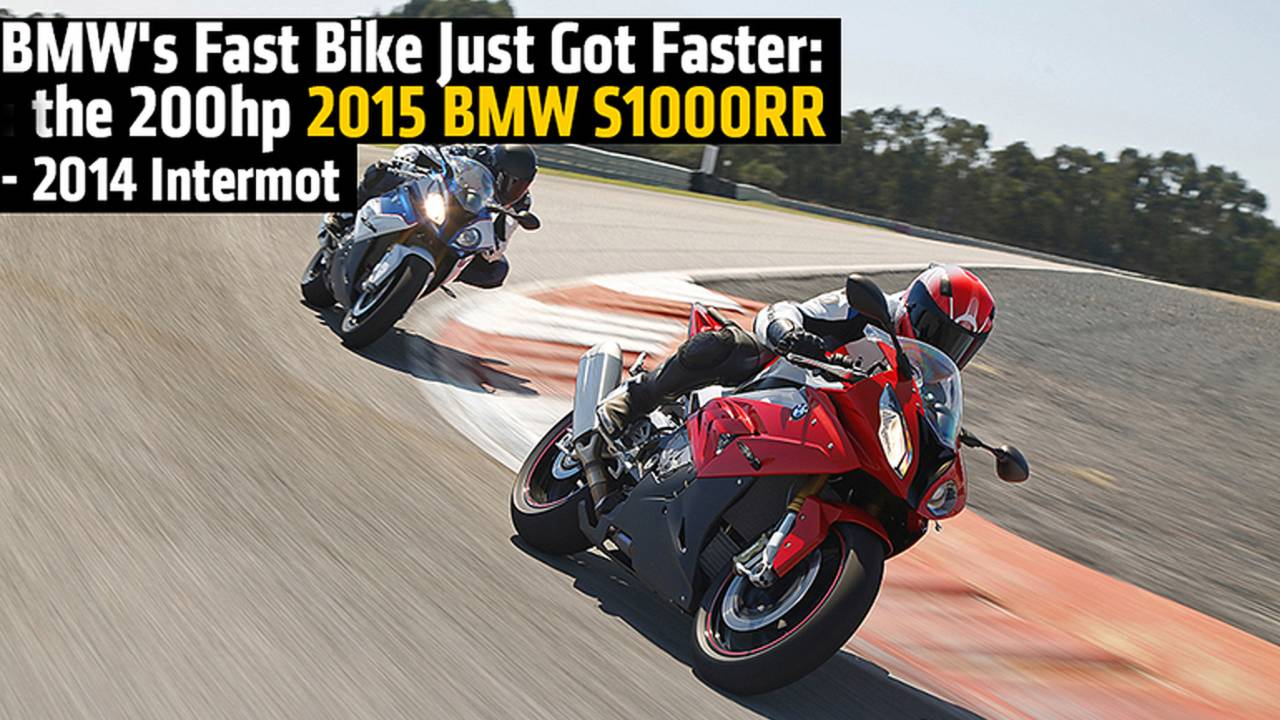 BMW's Fast Bike Just Got Faster: the 200hp 2015 BMW S1000RR - 2014 Intermot