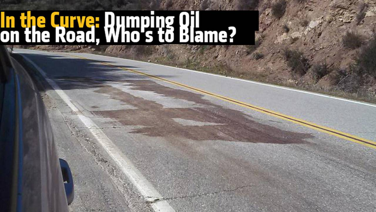 In the Curve: Dumping Oil on the Road, Who's to Blame?