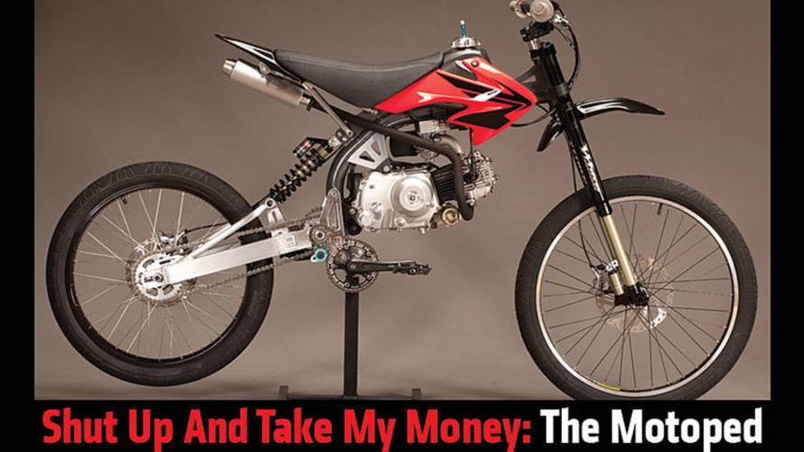 Shut Up and Take My Money: The Motoped