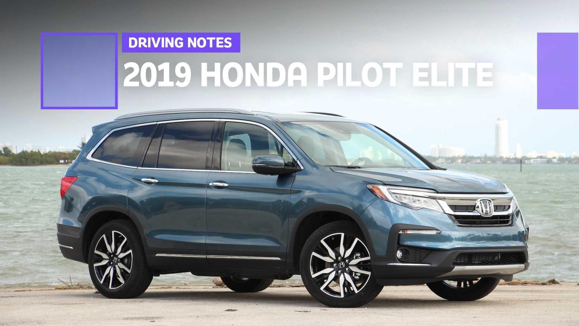 2019 Honda Pilot Elite Driving Notes: Farewell, Family Hauler