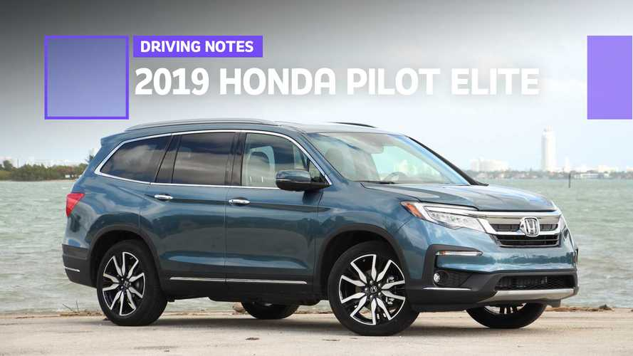 2019 Honda Pilot Elite Driving Notes: Farewell, Family Hauler
