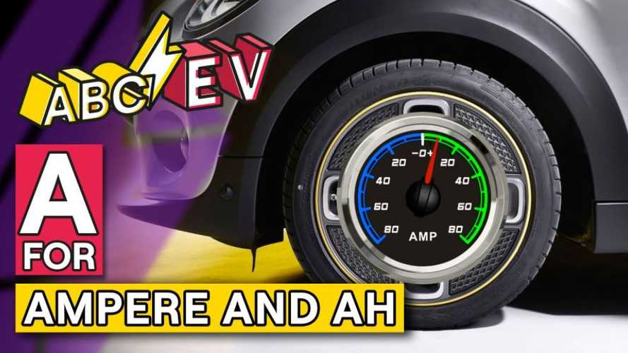ABCs Of EVs: A For Ampere And Ah