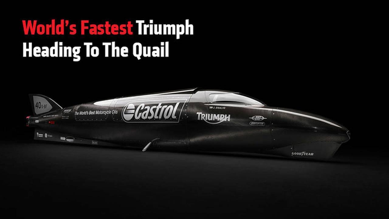 World's Fastest Triumph Heading To The Quail