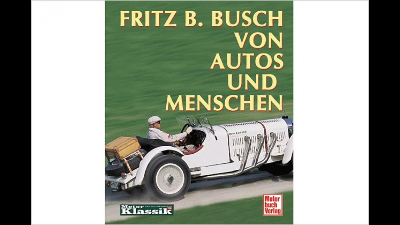 Fritz B. Busch: Von Autos und Menschen