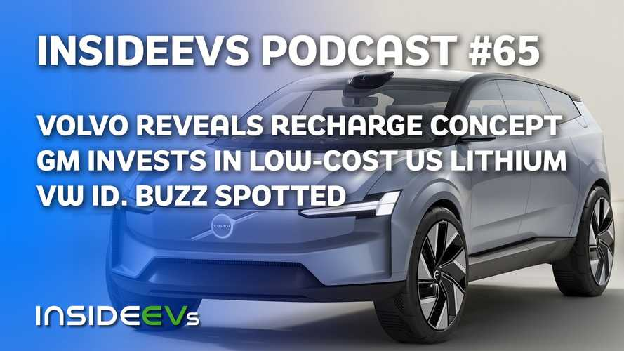 Volvo Reveals Plans And Recharge Concept, GM's US Lithium Gamble