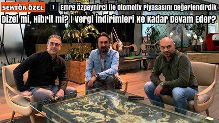Motor1 Türkiye ekibi Emre Özpeynirci ile piyasayı değerlendirdi