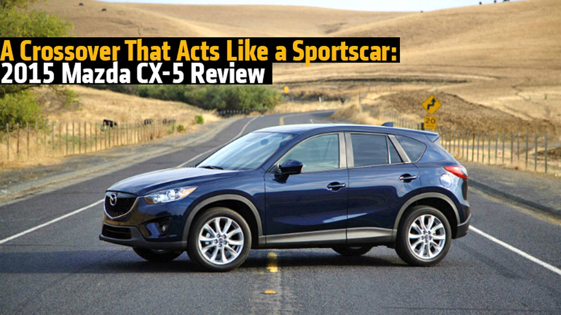 A Crossover That Acts Like A Sportscar 2015 Mazda Cx 5 Review