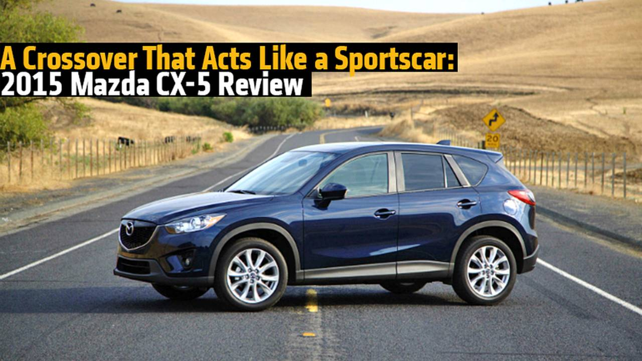 A Crossover That Acts Like a Sportscar: 2015 Mazda CX-5 Review