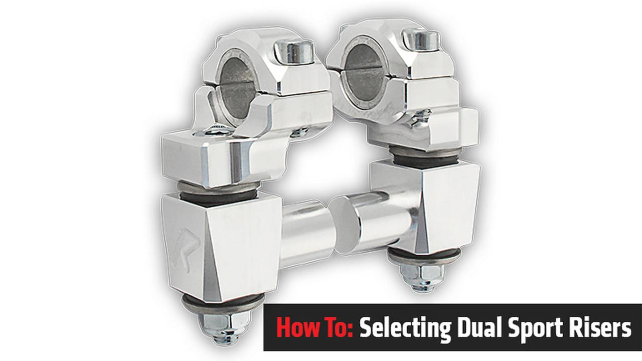 How To: Selecting Dual Sport Risers
