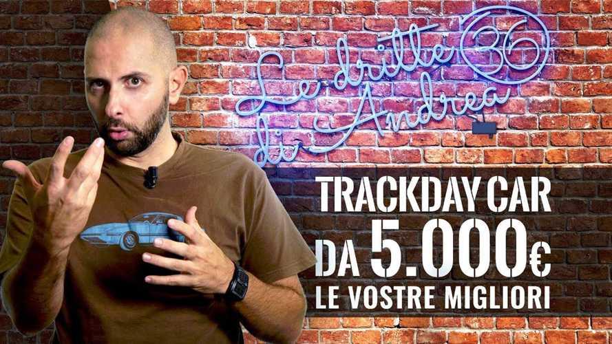 Le Dritte di Andrea, 5000 euro per un'auto da TrackDay? Eccole!