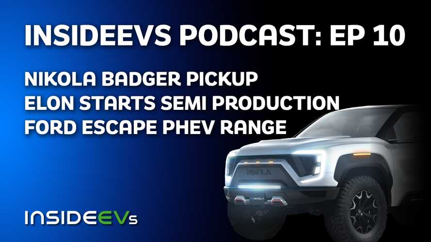InsideEVs Podcast: Nikola Badger Pickup Reveal, Musk Model Y Memo Leaks, More