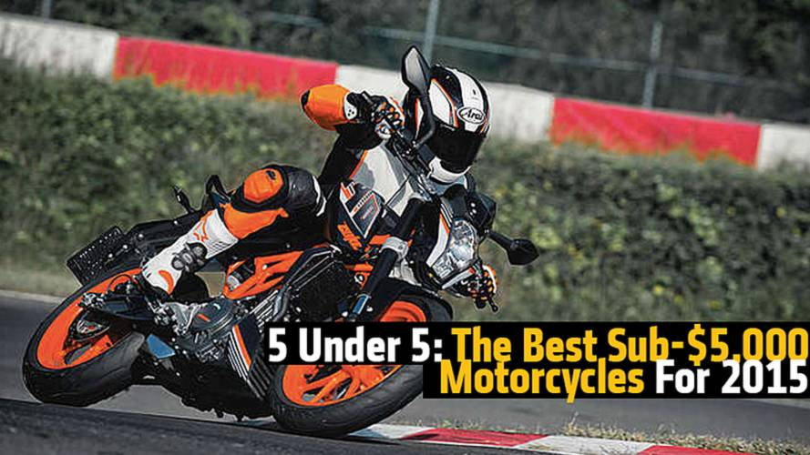 5 Under 5: The Best Sub-$5,000 Motorcycles For 2015