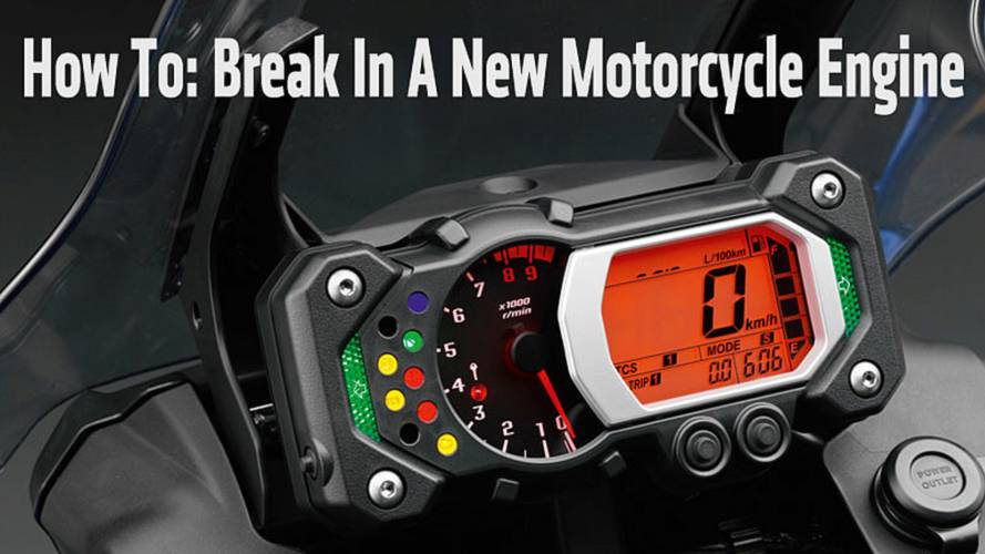 How To Break In A New Motorcycle Engine