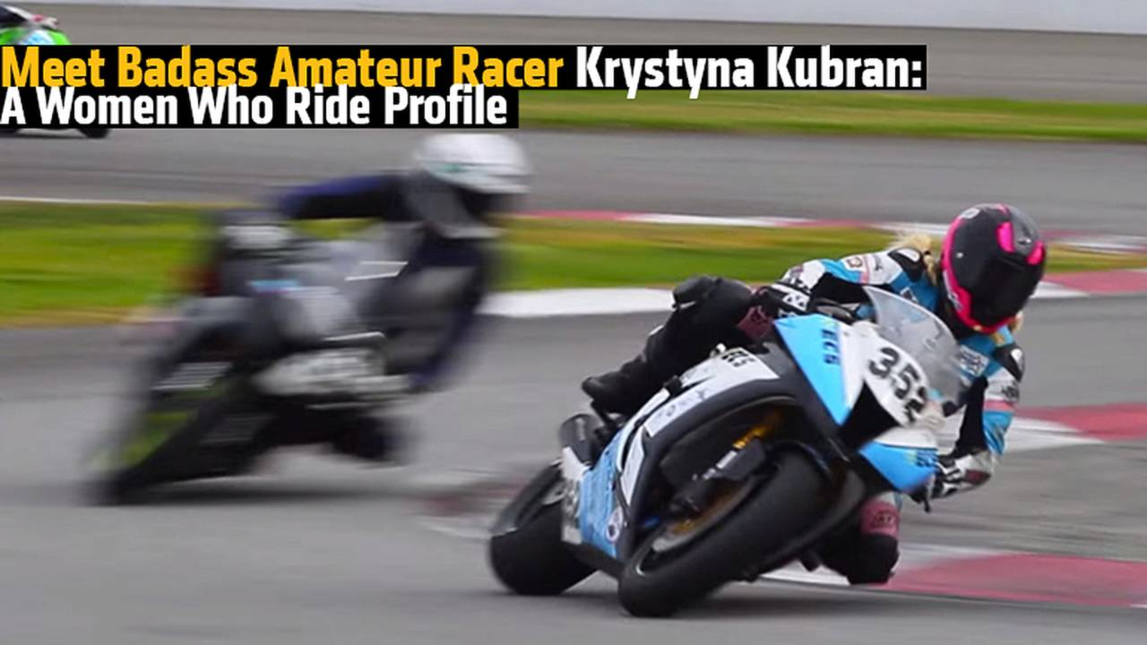 Meet Badass Amateur Racer Krystyna Kubran: A Women Who Ride Profile